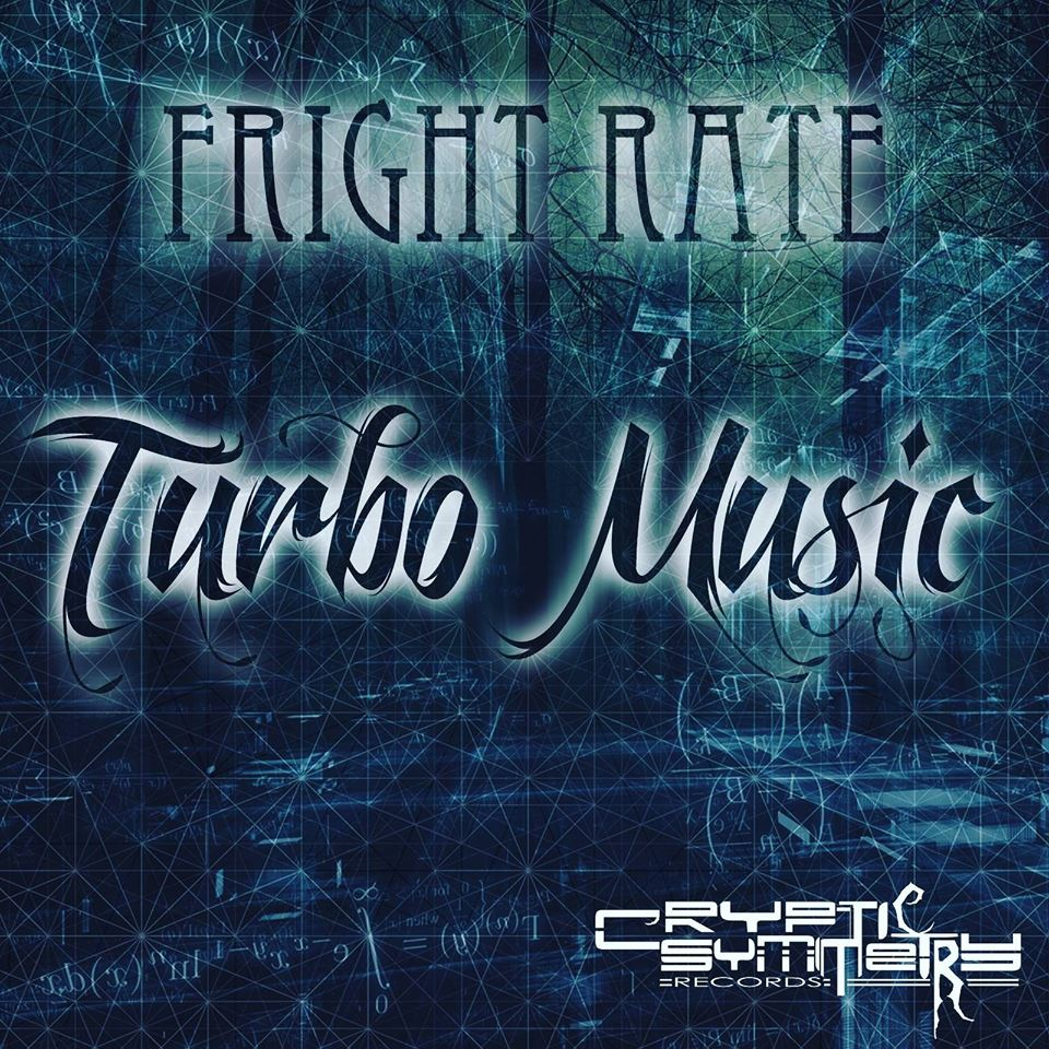 EP Release:Fright Rate – TURBO MUSIC by Cryptic Symmetry