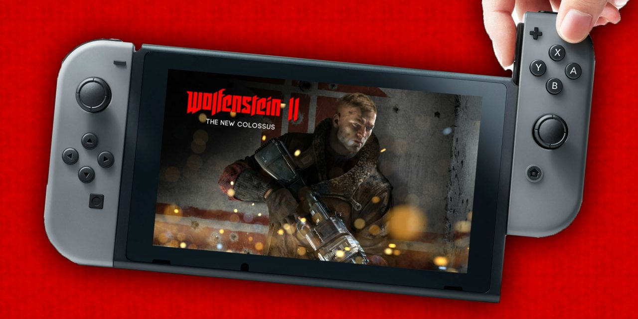 PREVIEW: Wolfenstein II: The New Colossus for the Nintendo Switch