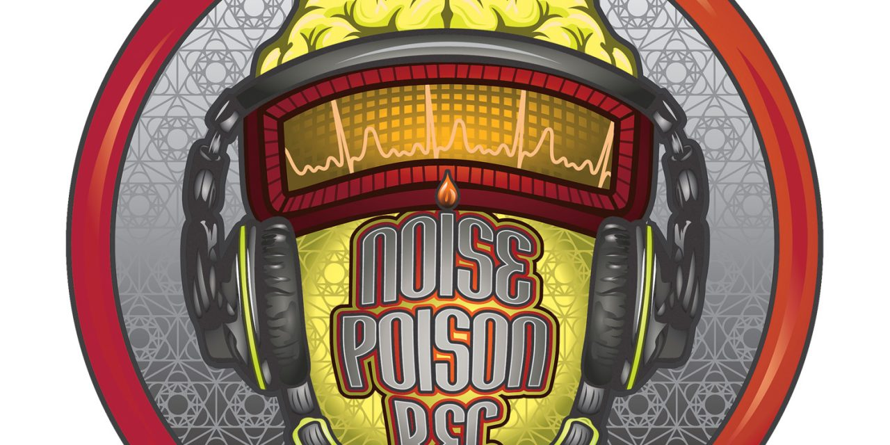 Legendary High Tech Psytrance Label NOISE POISON is Back!